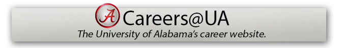Go to the University of Alabama's careers website at www.careers.ua.edu.