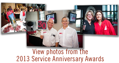 Click here to view the 2013 Service Anniversary Awards.