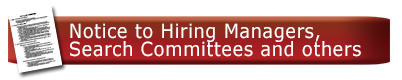 Notice to Hiring Managers, Search Committees and others
