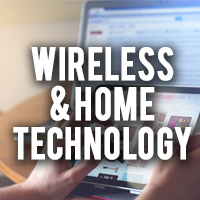 Wireless & Home Technology