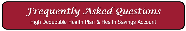 Click here for HDHP HSA Frequently Asked Questions